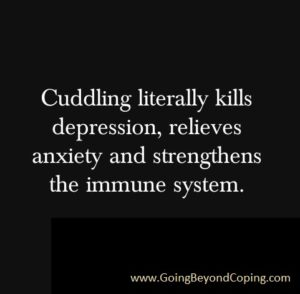 Cuddle daily, if possible